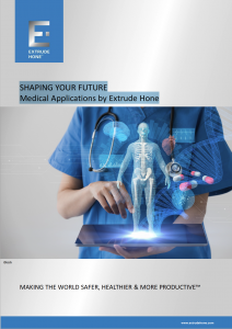 SHAPING YOUR FUTURE Medical Applications by Extrude Hone
